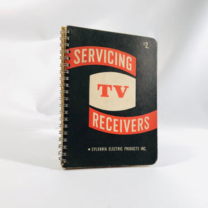 Sylvania Electric Products Servicing TV Receivers Manual 1950 First Edition First Printing