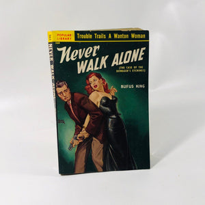 Vintage Paperback Never Walk Alone by Rufus King 1951 Popular Library Book Number 362