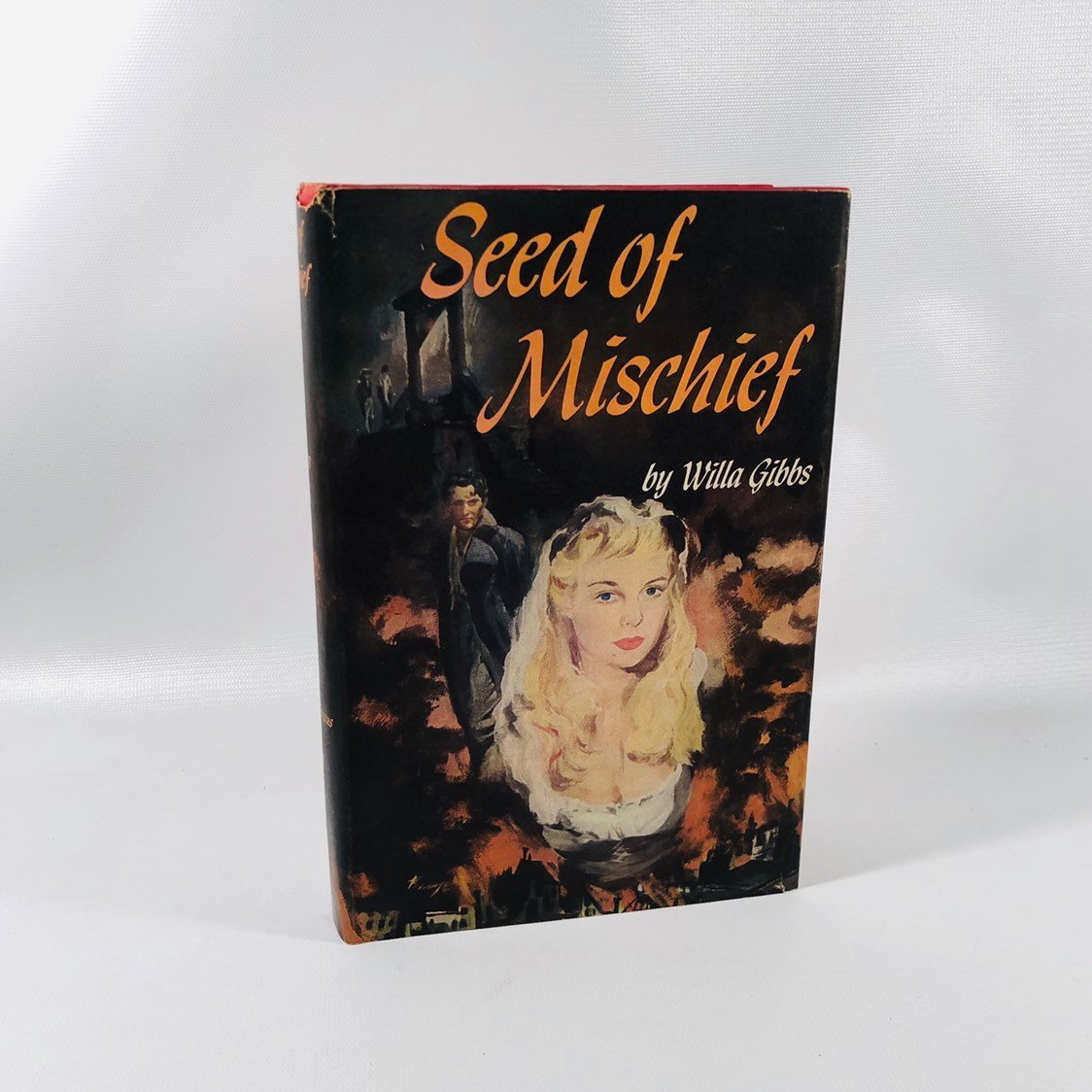 Seed of Mischief by Willa Gibbs 1953 A Vintage Historical Fiction Book