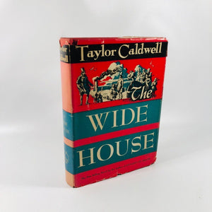 The Wide House by Taylor Caldwell 1946 A Pre-Civil War American Novel
