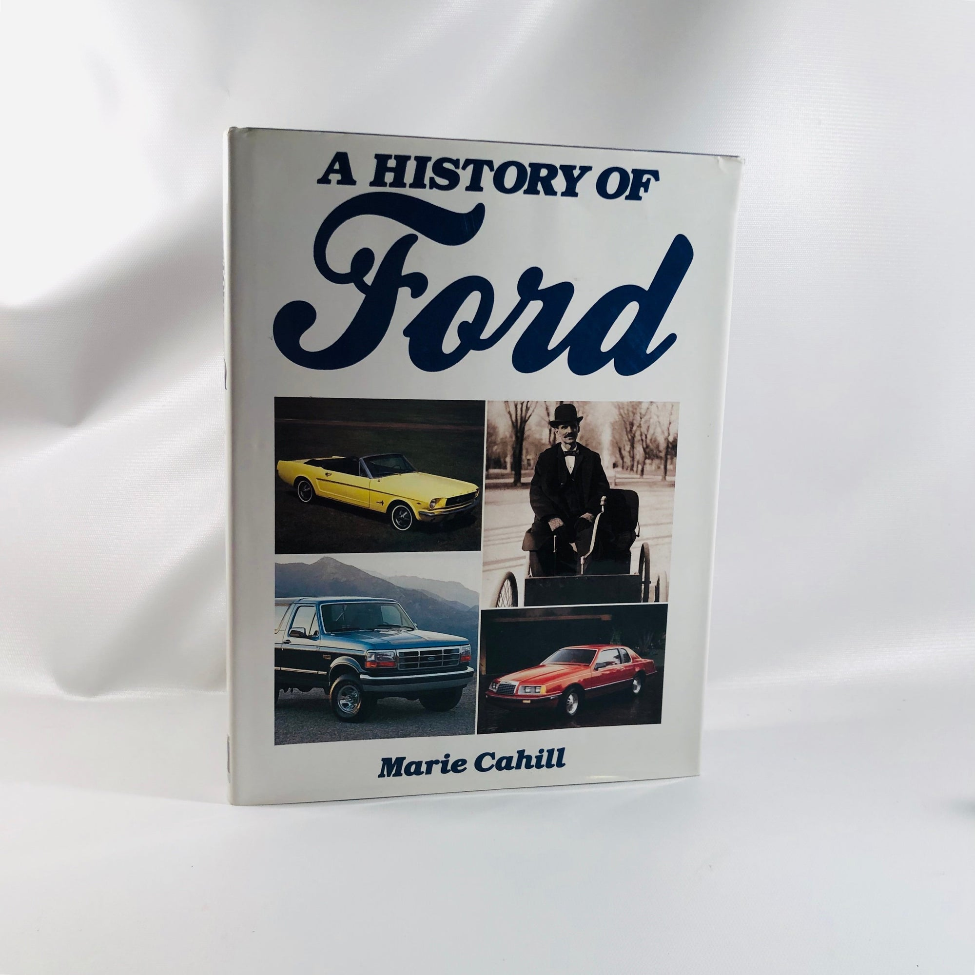 A History of Ford Motor Company by Marie Cahill 1992 Vintage Car Book