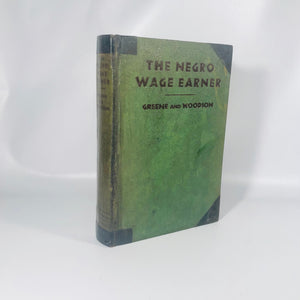 The Negro Wage Earner by Green and Woodson 1930 First Edition