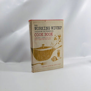 Vintage Cookbook The Working Wives (Salaried or Otherwise) Cookbook by Theodora Zavin 1963
