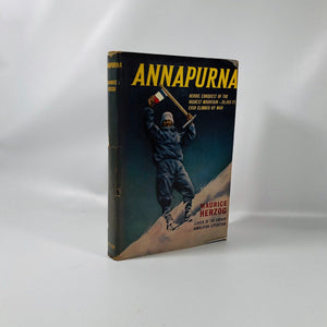 Annapurna Historic Conquest of the Highest Mountain by Maurice Herzog Leader of the French Himalayan Expedition 1952  Vintage Historical