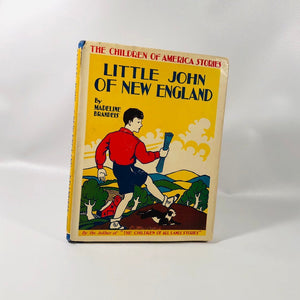 Little John of New England The Children of America Series by Madeline Brandeils  A Vintage Children's Book 1936 First Edition