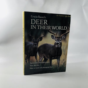 Deer in their World by Erwin Bauer An Outdoor Life Book 1983