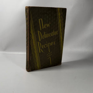 New Delineator Recipes by The Delineator Woman's Magazine 1929 A Vintage Cookbook