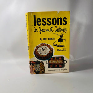 Lessons in Gourmet Cooking by Libby Hillman 1963 A Vintage Cookbook