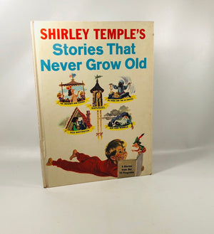 Shirley Temple's Stories that Never Grow Old 1958 A Vintage Children's Book