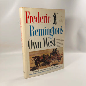 Frederic Remington's Own West by Frederic Remington A Vintage 1960 Book