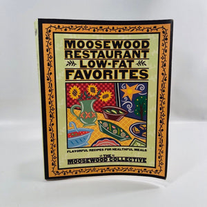 Moosewood Restaurant Low-Fat Favorites Cookbook 1996 by The Moosewood Collective