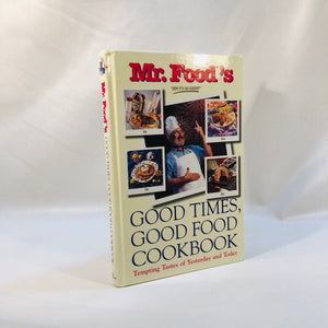 Mr. Food Good Times, Good Food Cookbook by Art Ginsburg 1999 First Edition