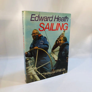 Sailing A Course of my Life by Edward Heath 1975