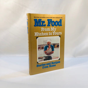 Mr. Food From My Kitchen to Yours by Art Ginsburg 1996 First Edition