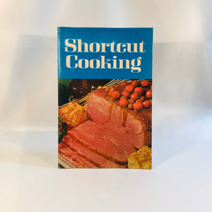 Shortcut Cooking  by The Meredith Corp. 1969 First Printing