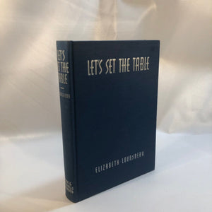Let's Set the Table by Elizabeth Lounsbery 1938 with Introduction by Emily Post