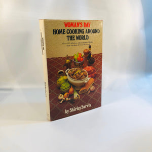 Woman's Day Home Cooking Around the World by Shirley Sarvis 1978