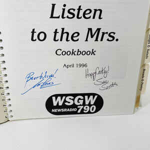 Listen to the Mrs. Cookbook April 1996 Signed by the hosts of Listen to the Mrs. WSGW 790 Call in Radio Show