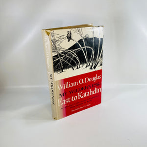 My Wilderness East to Katahdin by William Douglas 1961-Reading Vintage