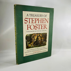 A Treasury of Stephen Foster forward by Deems Taylor 1946 First Printing