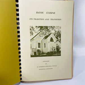 Bayou Cuisine It's Tradition and Transition by St. Stephen's Episcopal Church Indianola, Mississippi  1979