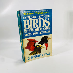 A Field Guide to the Birds East of the Rockys by Roger Peterson  1980