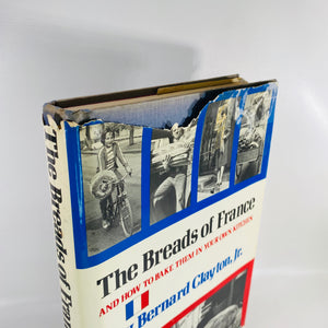 The Breads of France by Bernard Clayton, Jr. 1978