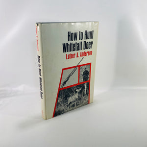 How to Hunt Whitetail Deer by Luther A. Anderson 1968-Reading Vintage