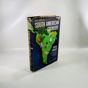 The Art of South American Cookery by Myra Waldo 1961