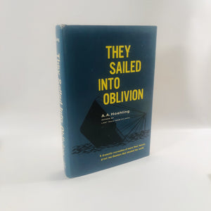 They Sailed Into Oblivion by A.A. Hoehling 1962 Vintage Sea Book