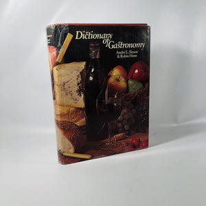 Dictionary of Gastronomy by Andre L. Simon 1970 A Vintage Cookbook