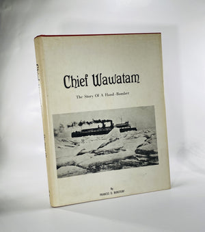 Chief Wawatam a Hand-Bomber by Frances D. Burgtorf 1976