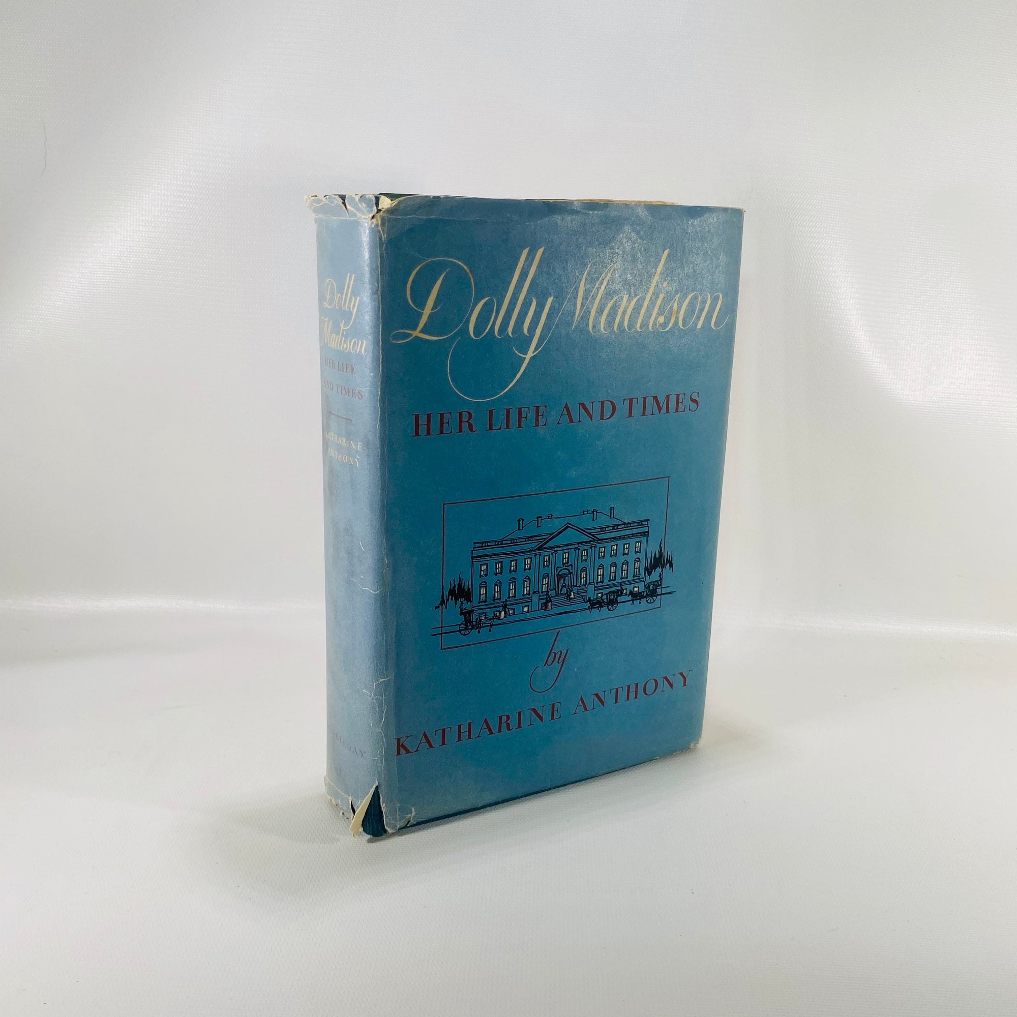 Dolly Madison Life & Times by Katharine Anthony 1949-Reading Vintage