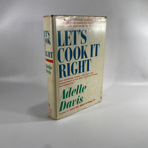 Let's Cook It Right by Adelle Davis 1974