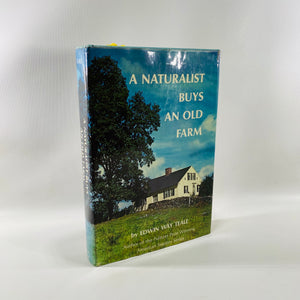 A Naturalist Buys an Old Farm by Edwin Way Teale  1974