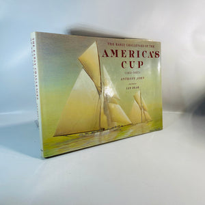 The Early Challenges America's Cup 1851-1937 by Anthony John 1986