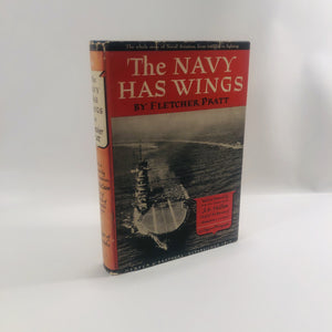 The Navy Has Wings by Fletcher Pratt 1943 A First Edition Book