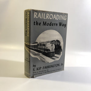 Railroading the Modern Way By S. Kio Farrington, Jr. 1951