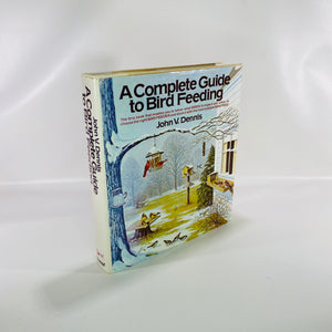 A Complete Guide to Bird Feeding by John Dennis 1975-Reading Vintage