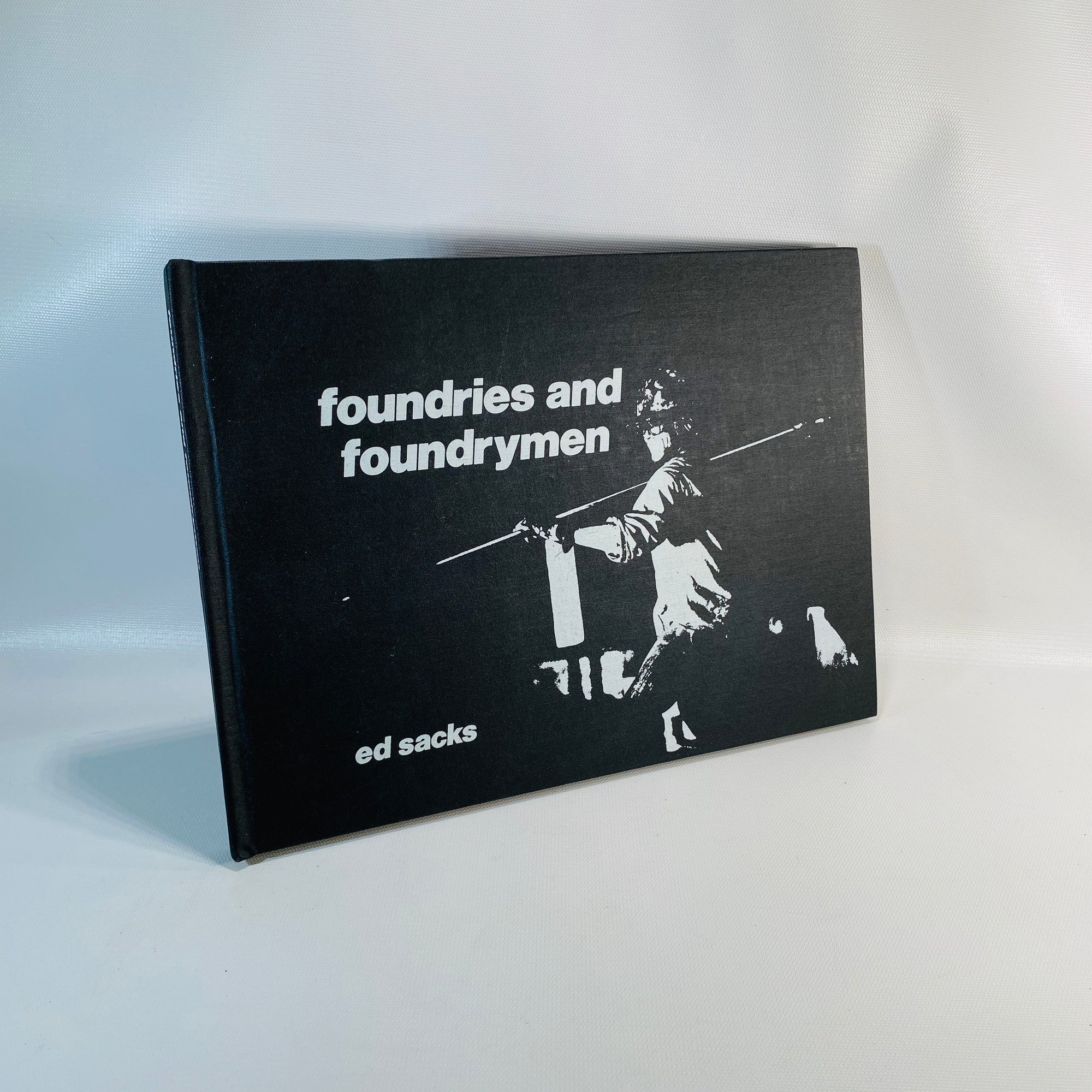 Foundries and Foundrymen by Ed Stacks 1976-Reading Vintage