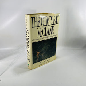 The Complete McClane by A.J. McClane A Collection of Angling Adventures 1988 First Edition