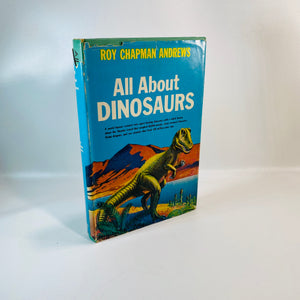 All About Dinosaurs by Roy Chapman Andrews 1956-Reading Vintage