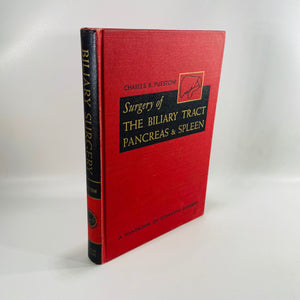 Surgery of The Biliary Tract Pancreas & Spleen by Charles B. Puestow 1953