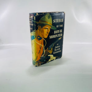 Steele of the Royal Mounted by James O Curwood 1942-Reading Vintage