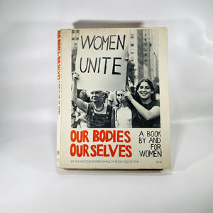 Women Unite Our Bodies Our Selves by the Boston Woman's Health Book Collective 1973