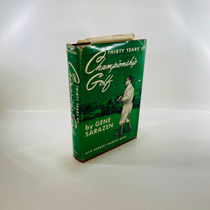 Thirty Years of Championship Golf by Gene Sarazen 1950-Reading Vintage