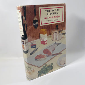 The Scots Kitchen Its Lore & Recipes by F. Marian McNeill 1964 A Vintage Cookbook