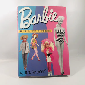 Barbie her Life & Times by BillyBoy 1987 A First Edition Book