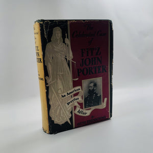 The Celebrated Case of Fitz John Porter by Otto Eisenschiml 1950 An American Dreyfus Affair