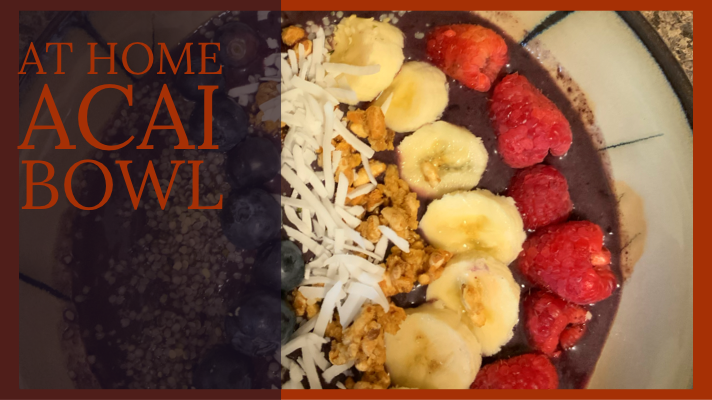 At Home Acai Bowl